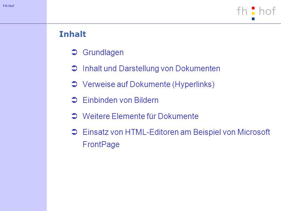 InhaltGrundlagen. Inhalt und Darstellung von Dokumenten. Verweise auf Dokumente (Hyperlinks) Einbinden von Bildern.