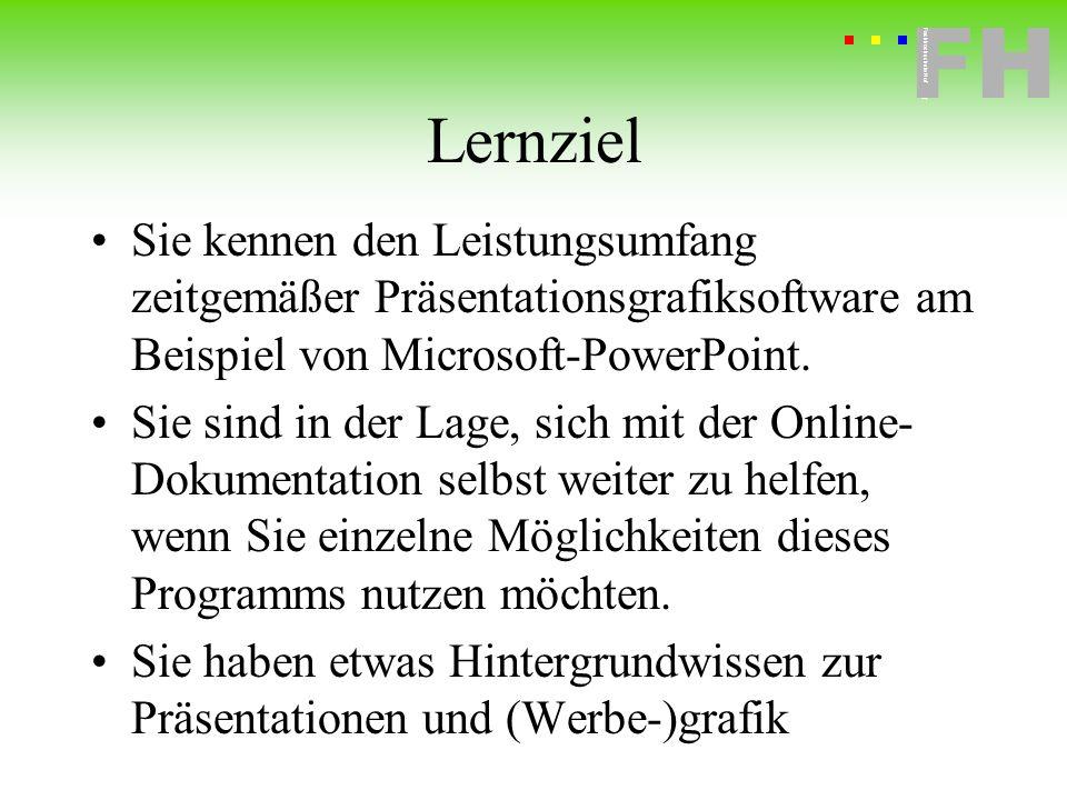 LernzielSie kennen den Leistungsumfang zeitgemäßer Präsentationsgrafiksoftware am Beispiel von Microsoft-PowerPoint.