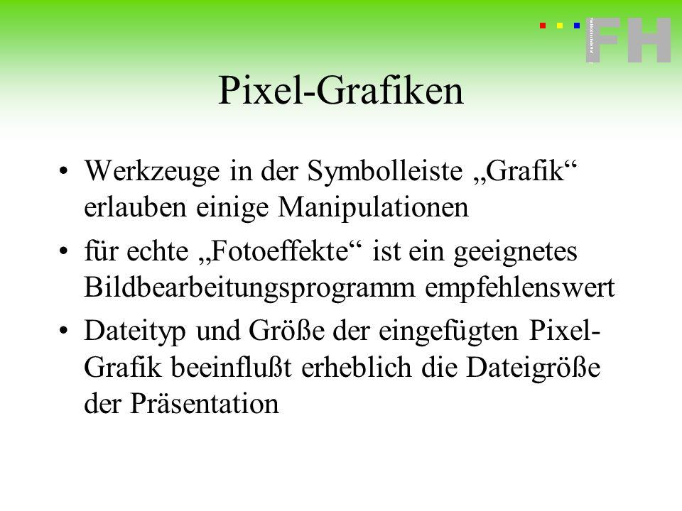"""Pixel-Grafiken Werkzeuge in der Symbolleiste """"Grafik erlauben einige Manipulationen."""