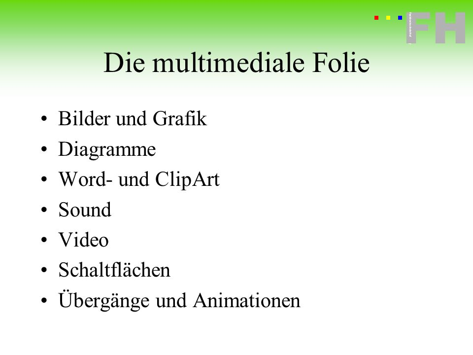 Die multimediale Folie