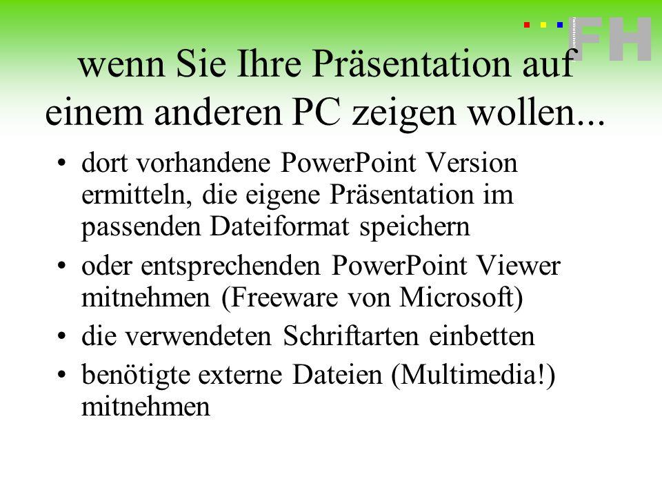 wenn Sie Ihre Präsentation auf einem anderen PC zeigen wollen...