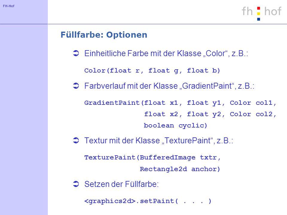 "Füllfarbe: Optionen Einheitliche Farbe mit der Klasse ""Color , z.B.: Color(float r, float g, float b)"