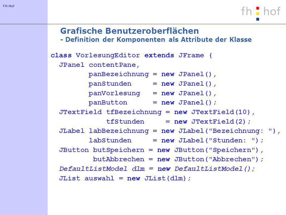Grafische Benutzeroberflächen - Definition der Komponenten als Attribute der Klasse