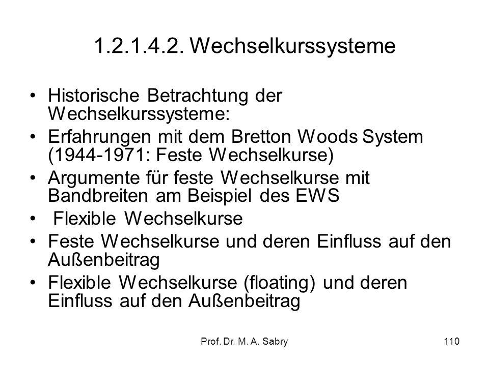 1.2.1.4.2. Wechselkurssysteme Historische Betrachtung der Wechselkurssysteme: