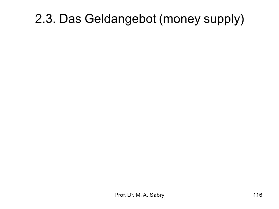 2.3. Das Geldangebot (money supply)