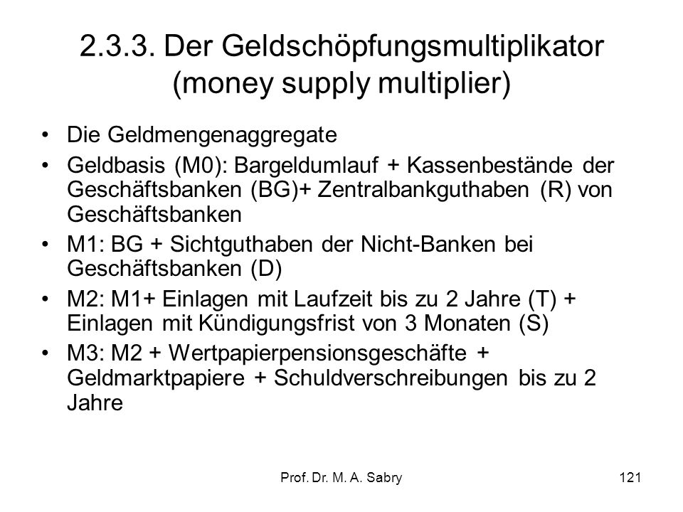 2.3.3. Der Geldschöpfungsmultiplikator (money supply multiplier)