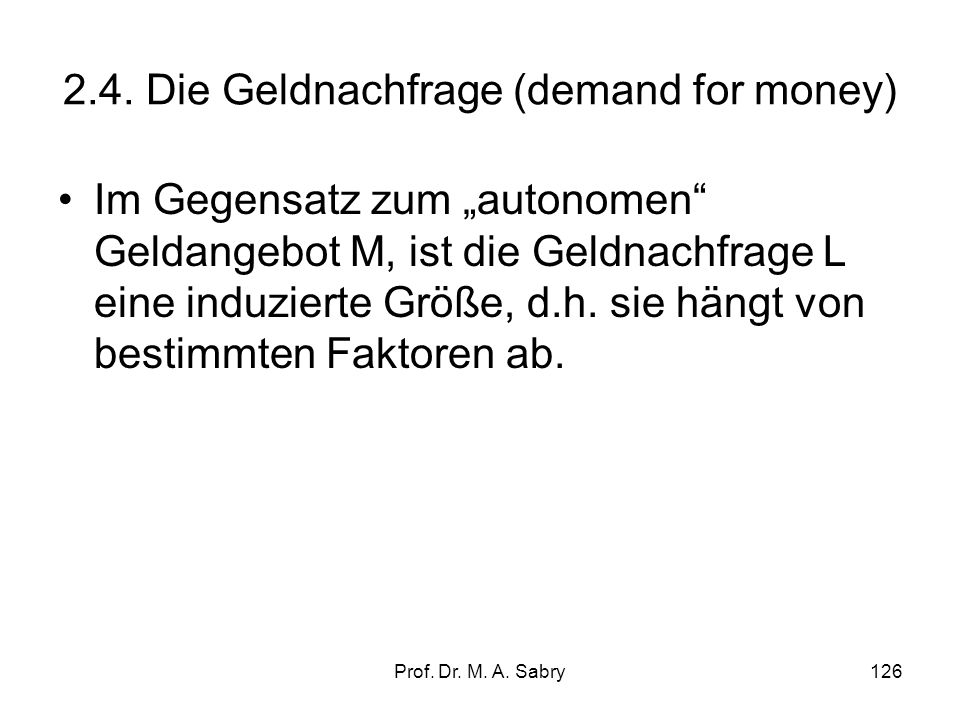 2.4. Die Geldnachfrage (demand for money)