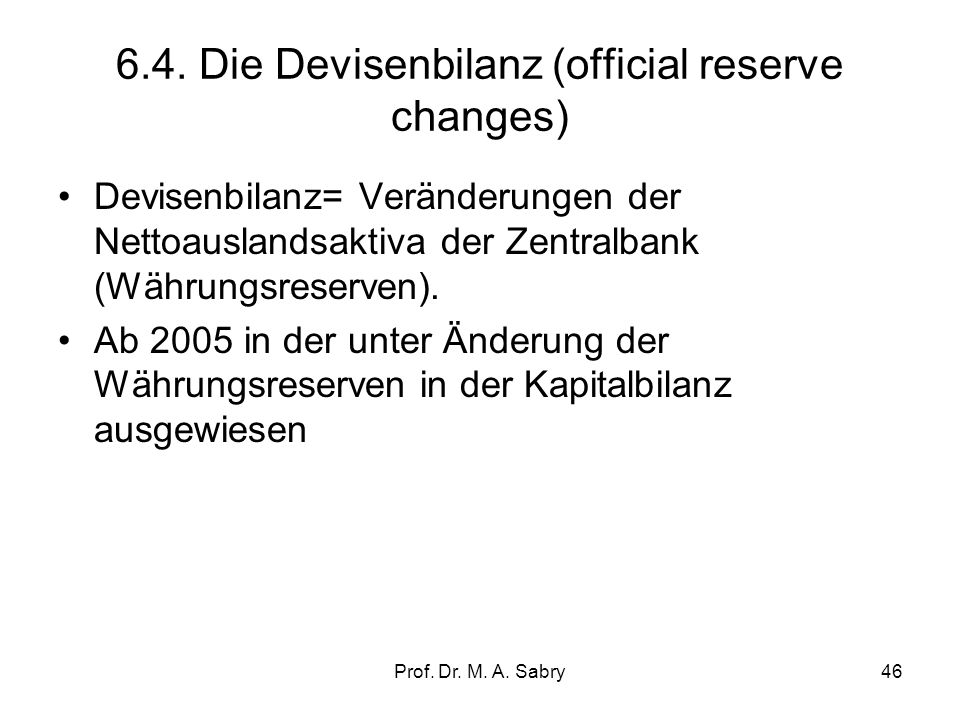 6.4. Die Devisenbilanz (official reserve changes)
