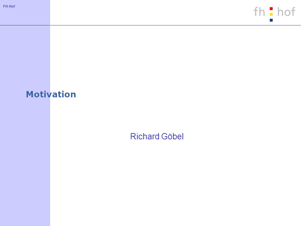 Motivation Richard Göbel