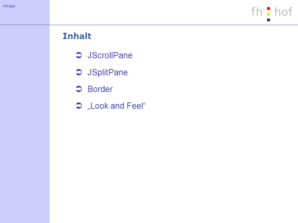 "Inhalt JScrollPane JSplitPane Border ""Look and Feel"