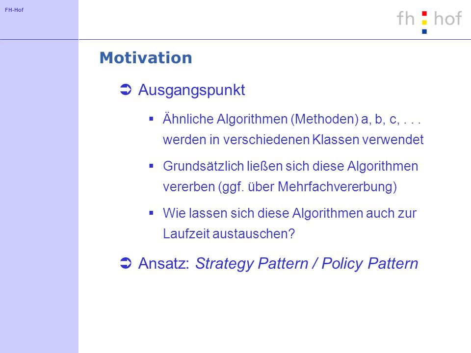 Ansatz: Strategy Pattern / Policy Pattern