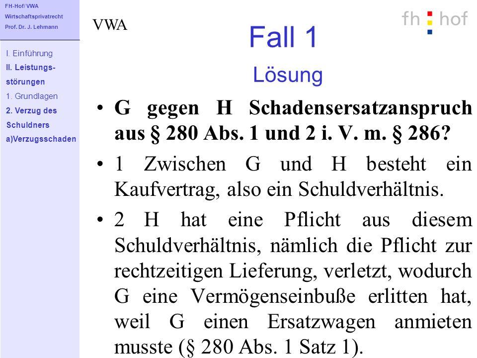 FH-Hof/ VWA Wirtschaftsprivatrecht. Prof. Dr. J. Lehmann. VWA. Fall 1 Lösung. I. Einführung. II. Leistungs-