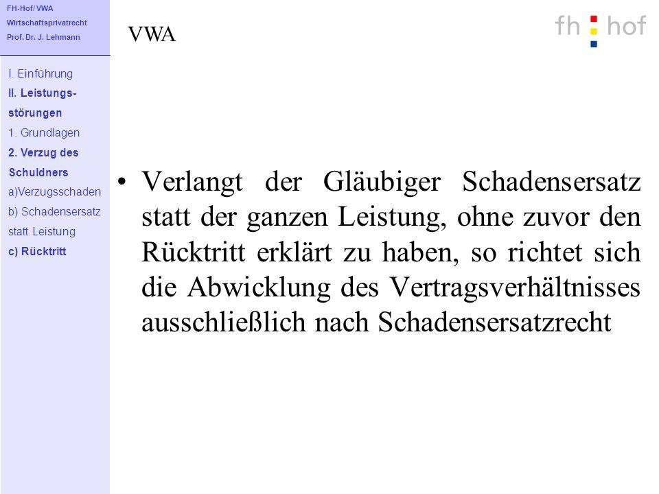 FH-Hof/ VWA Wirtschaftsprivatrecht. Prof. Dr. J. Lehmann. VWA. I. Einführung. II. Leistungs- störungen.
