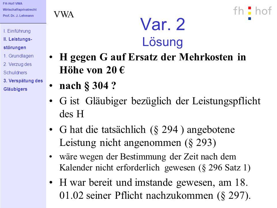 Var. 2 Lösung H gegen G auf Ersatz der Mehrkosten in Höhe von 20 €