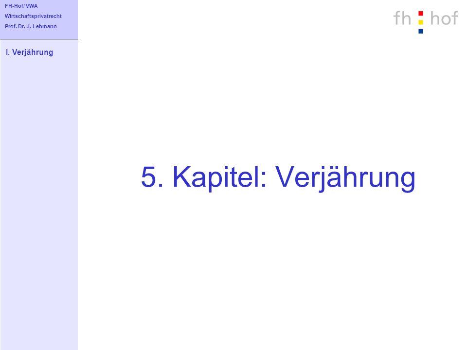 5. Kapitel: Verjährung I. Verjährung FH-Hof/ VWA