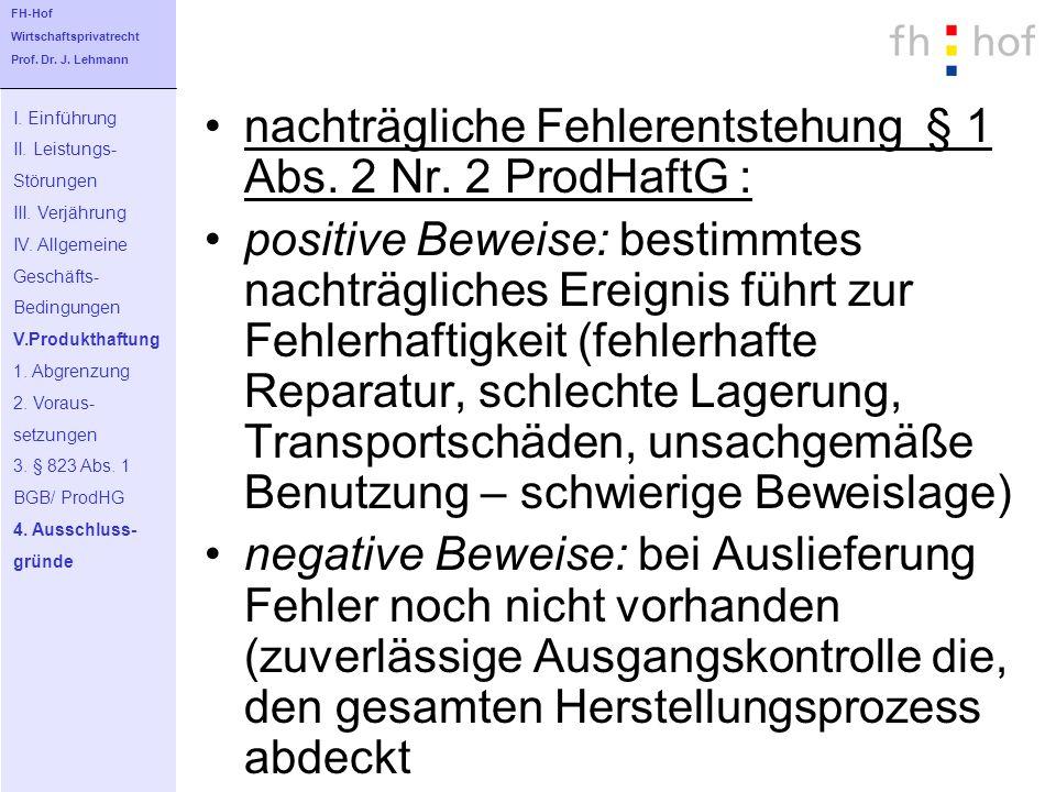 nachträgliche Fehlerentstehung § 1 Abs. 2 Nr. 2 ProdHaftG :
