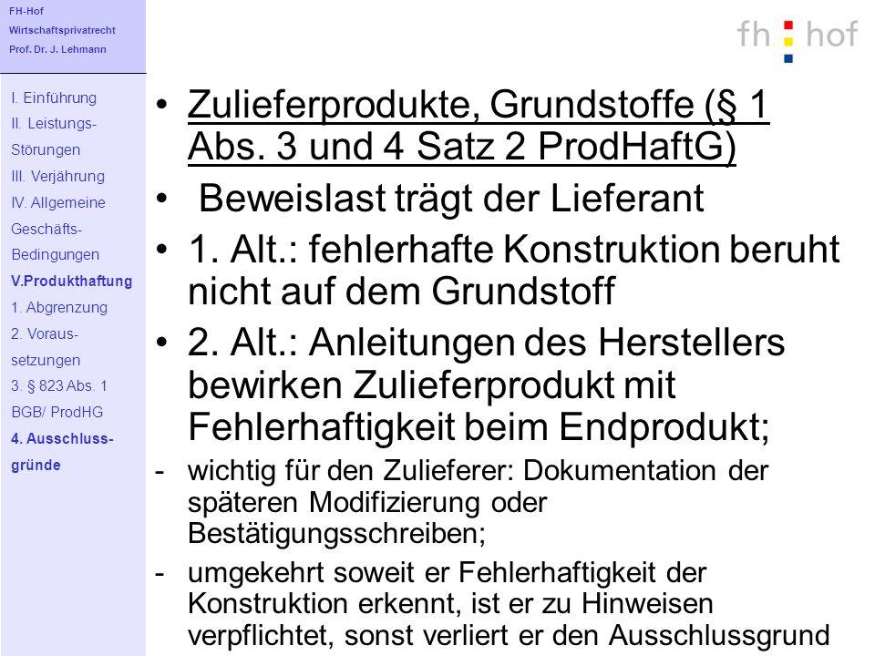 Zulieferprodukte, Grundstoffe (§ 1 Abs. 3 und 4 Satz 2 ProdHaftG)
