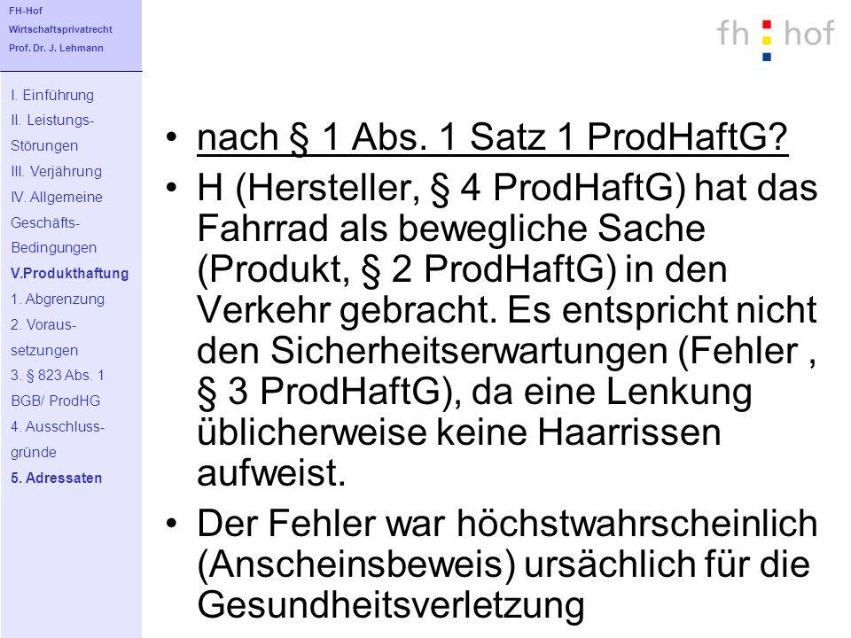 nach § 1 Abs. 1 Satz 1 ProdHaftG