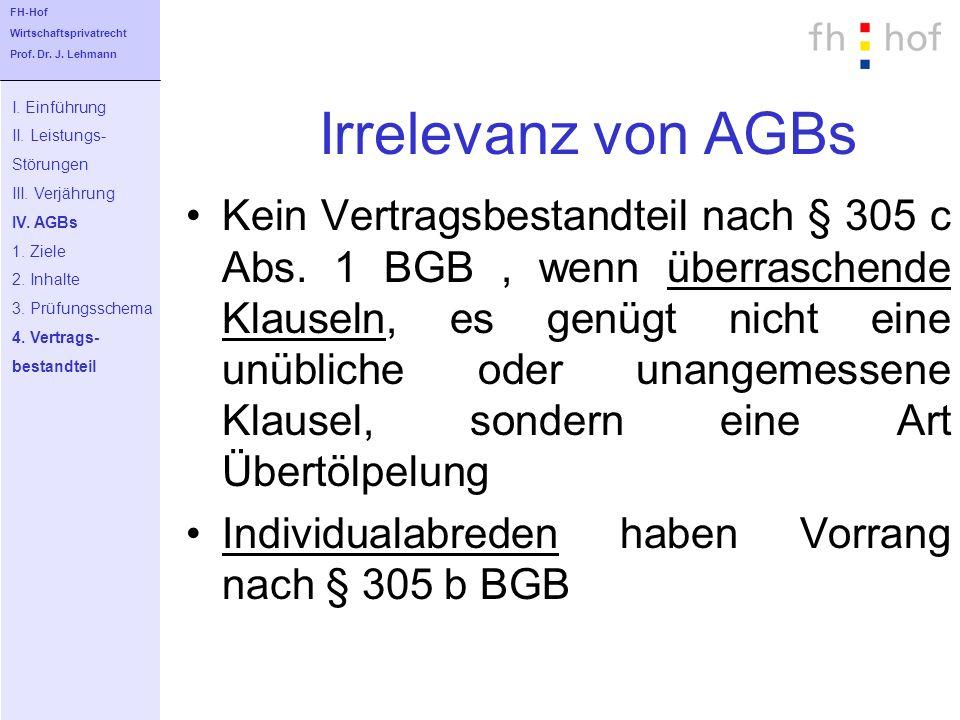 FH-Hof Wirtschaftsprivatrecht. Prof. Dr. J. Lehmann. Irrelevanz von AGBs. I. Einführung. II. Leistungs-