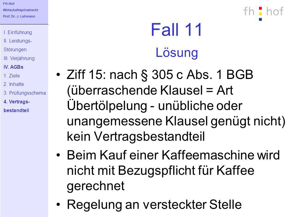 FH-Hof Wirtschaftsprivatrecht. Prof. Dr. J. Lehmann. Fall 11 Lösung. I. Einführung. II. Leistungs-