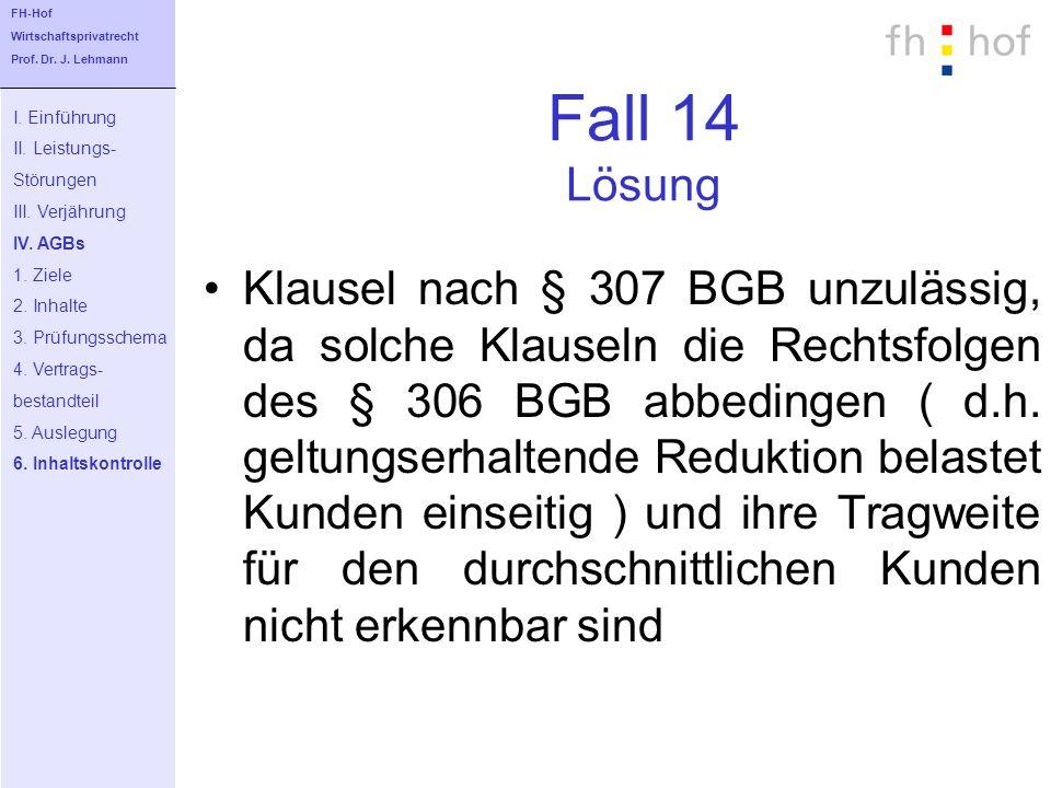 FH-Hof Wirtschaftsprivatrecht. Prof. Dr. J. Lehmann. Fall 14 Lösung. I. Einführung. II. Leistungs-