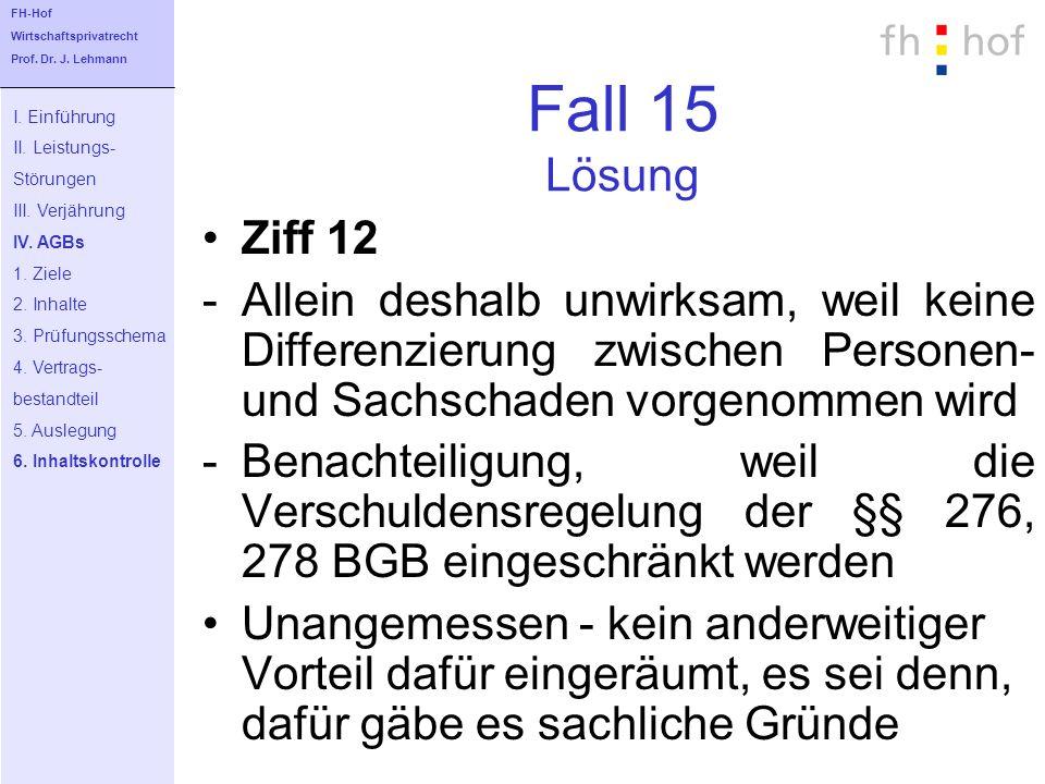 FH-Hof Wirtschaftsprivatrecht. Prof. Dr. J. Lehmann. Fall 15 Lösung. I. Einführung. II. Leistungs-