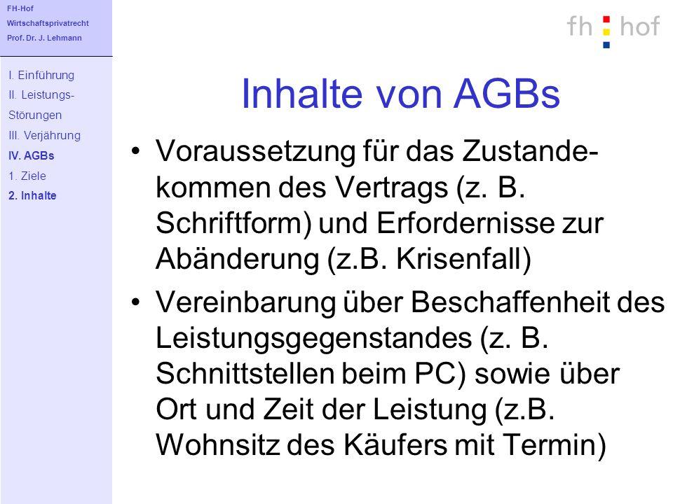 FH-Hof Wirtschaftsprivatrecht. Prof. Dr. J. Lehmann. Inhalte von AGBs. I. Einführung. II. Leistungs-