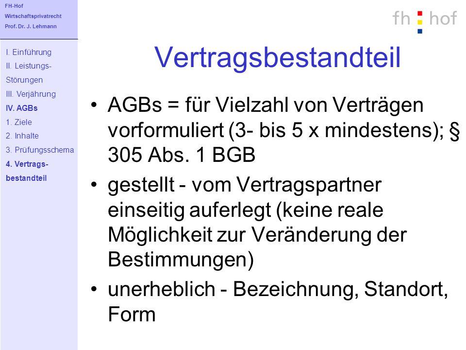 FH-Hof Wirtschaftsprivatrecht. Prof. Dr. J. Lehmann. Vertragsbestandteil. I. Einführung. II. Leistungs-