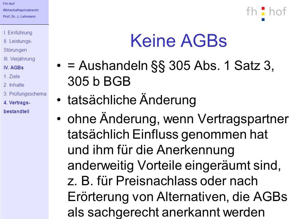 Keine AGBs = Aushandeln §§ 305 Abs. 1 Satz 3, 305 b BGB