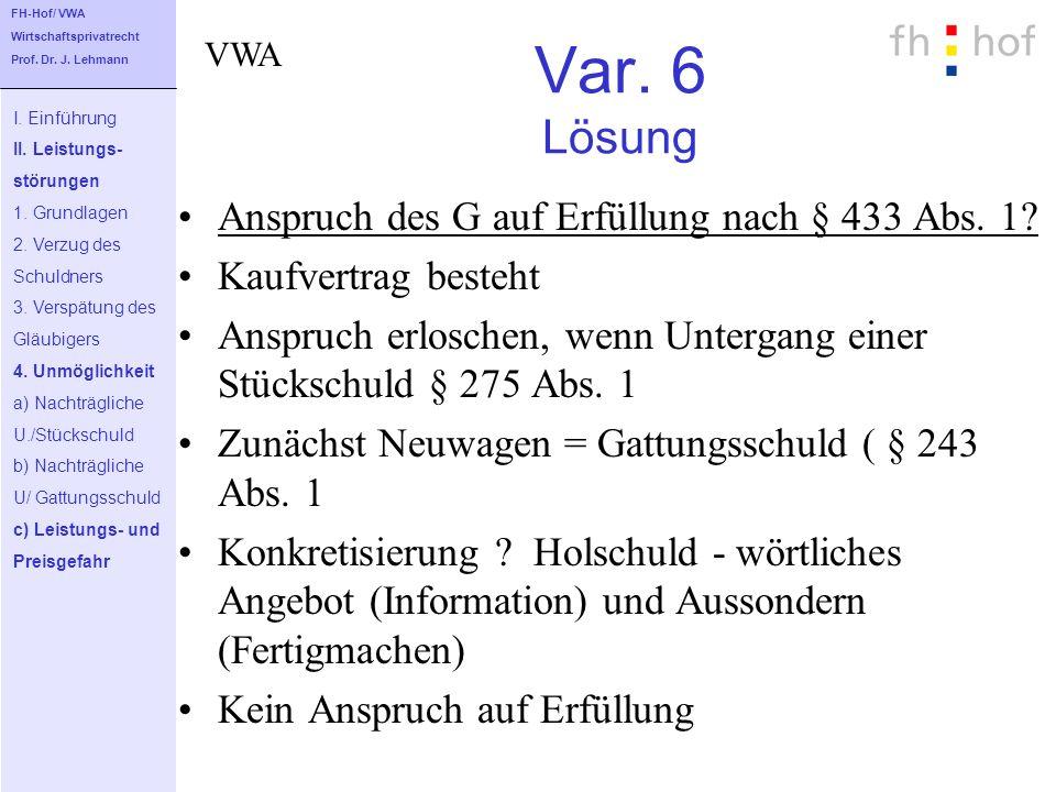 Var. 6 Lösung Anspruch des G auf Erfüllung nach § 433 Abs. 1