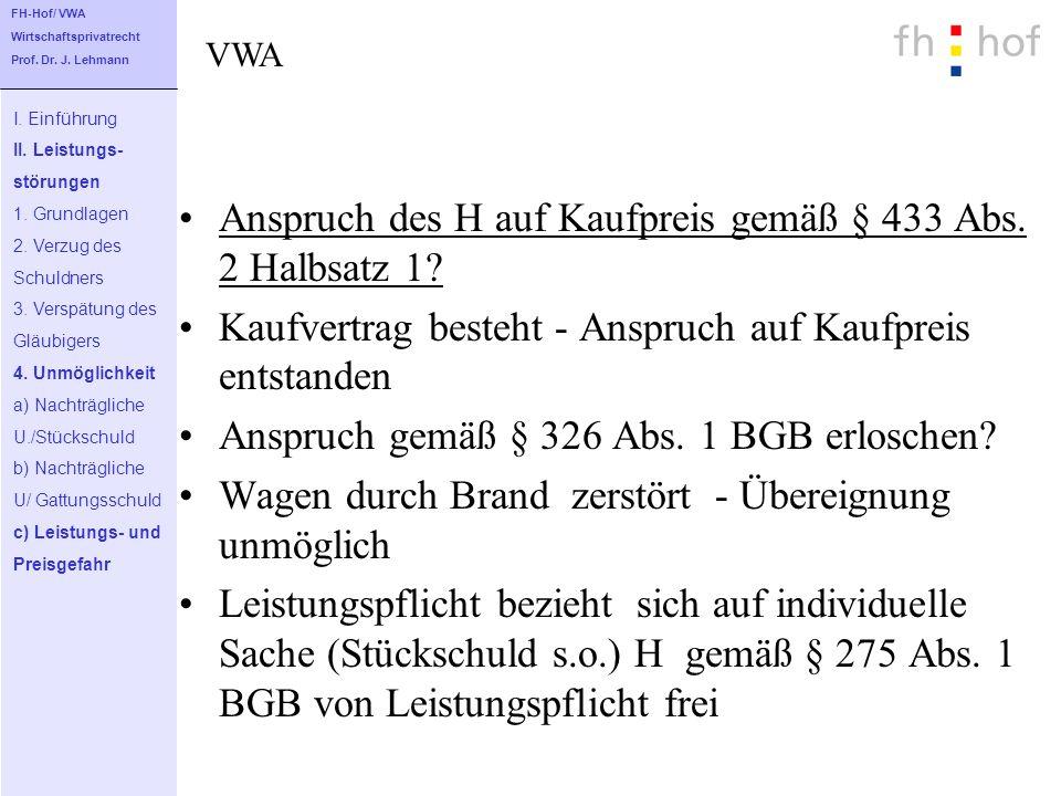 Anspruch des H auf Kaufpreis gemäß § 433 Abs. 2 Halbsatz 1