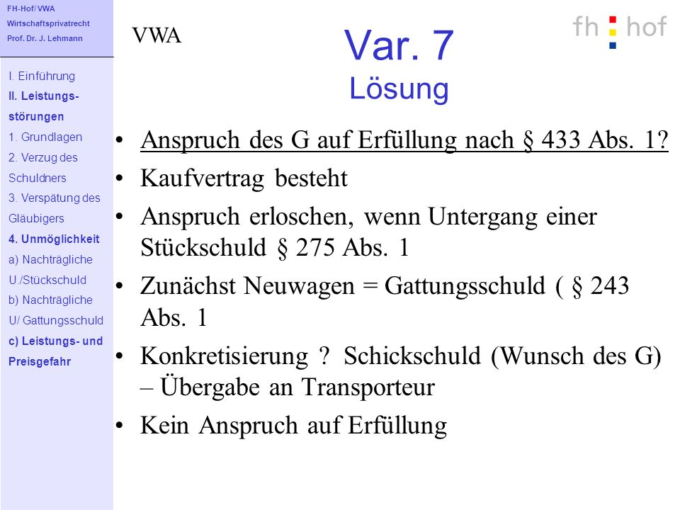 Var. 7 Lösung Anspruch des G auf Erfüllung nach § 433 Abs. 1