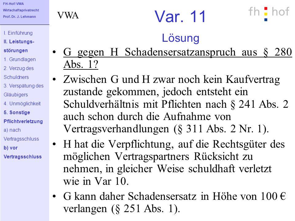 Var. 11 Lösung G gegen H Schadensersatzanspruch aus § 280 Abs. 1