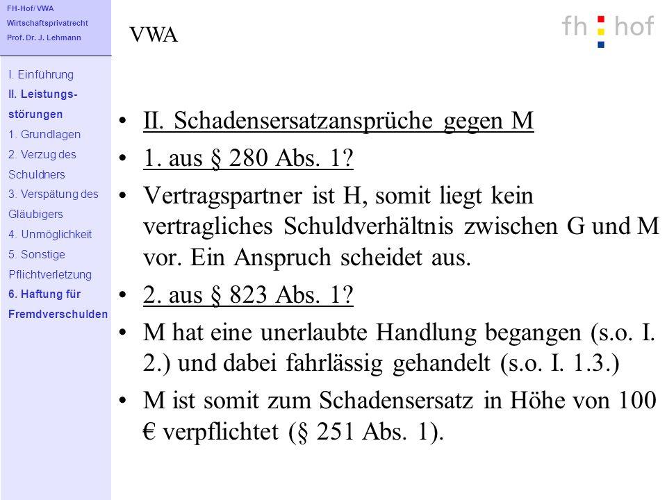 II. Schadensersatzansprüche gegen M 1. aus § 280 Abs. 1