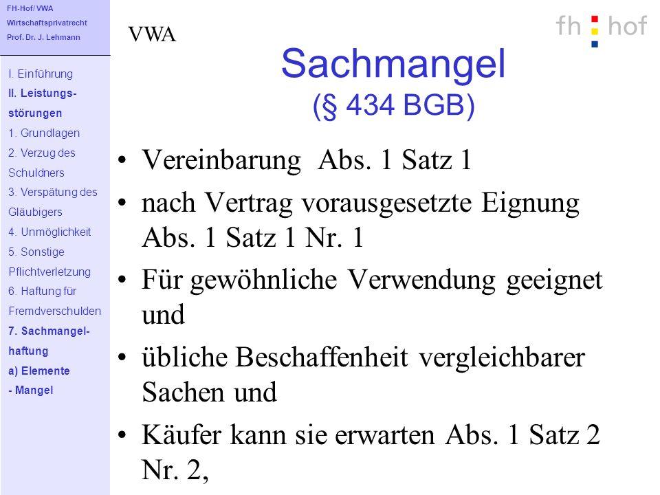 Sachmangel (§ 434 BGB) Vereinbarung Abs. 1 Satz 1