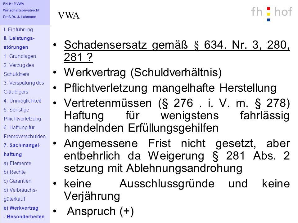 Schadensersatz gemäß § 634. Nr. 3, 280, 281