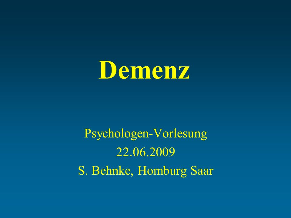 Psychologen-Vorlesung 22.06.2009 S. Behnke, Homburg Saar