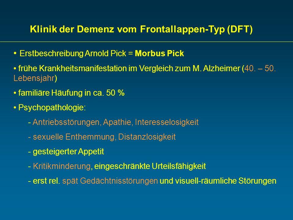 Klinik der Demenz vom Frontallappen-Typ (DFT)