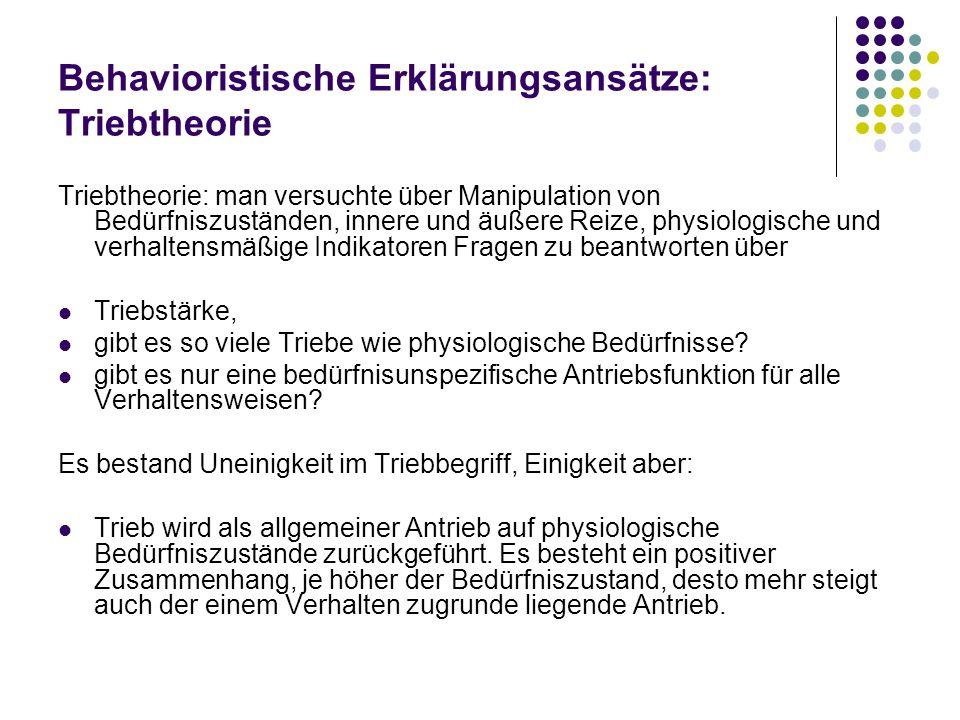 Behavioristische Erklärungsansätze: Triebtheorie