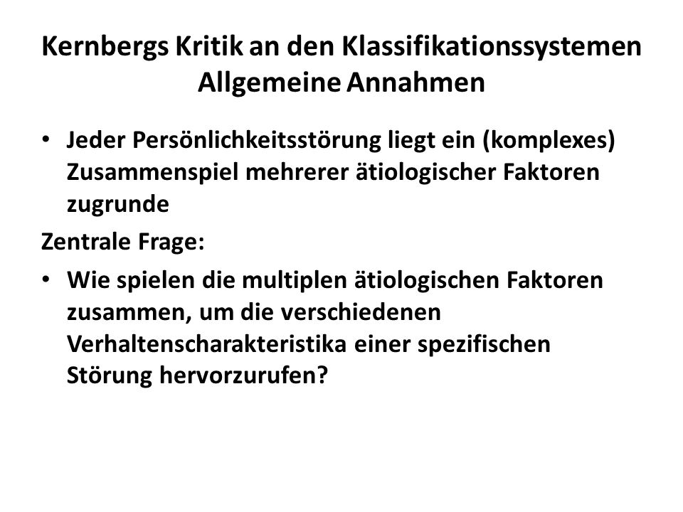 Kernbergs Kritik an den Klassifikationssystemen Allgemeine Annahmen