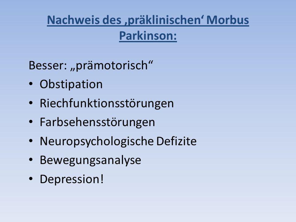 Nachweis des 'präklinischen' Morbus Parkinson: