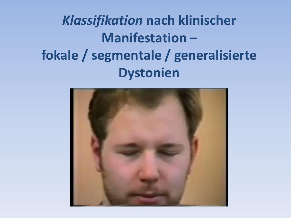 Klassifikation nach klinischer Manifestation – fokale / segmentale / generalisierte Dystonien