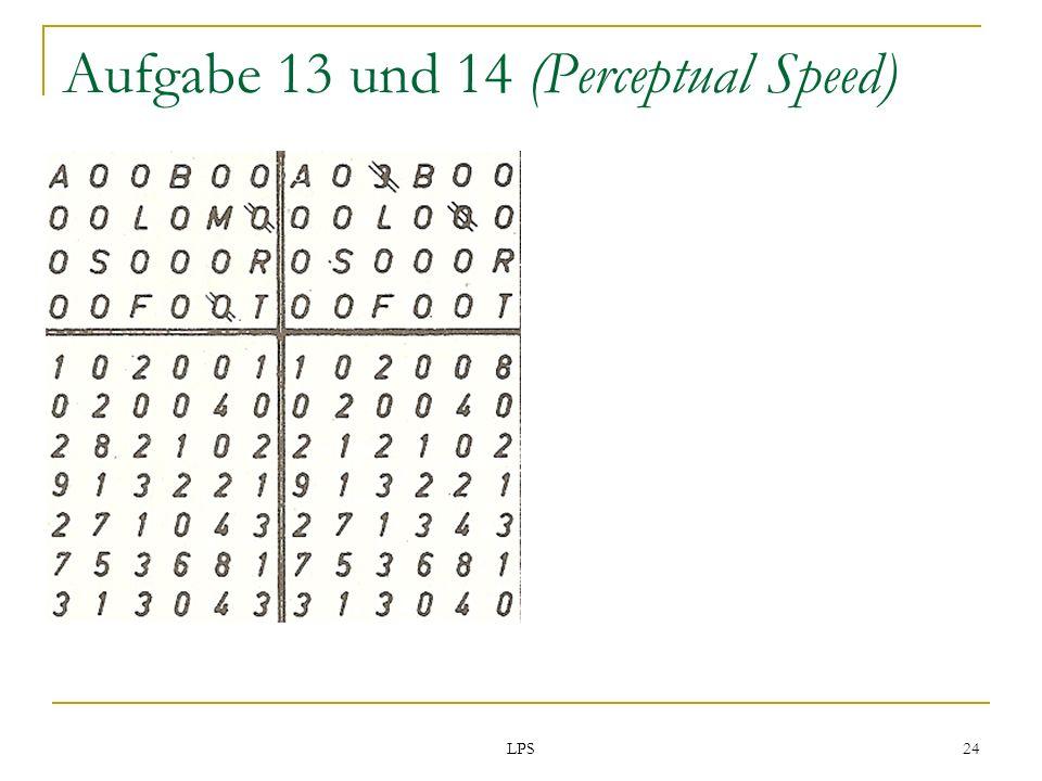 Aufgabe 13 und 14 (Perceptual Speed)