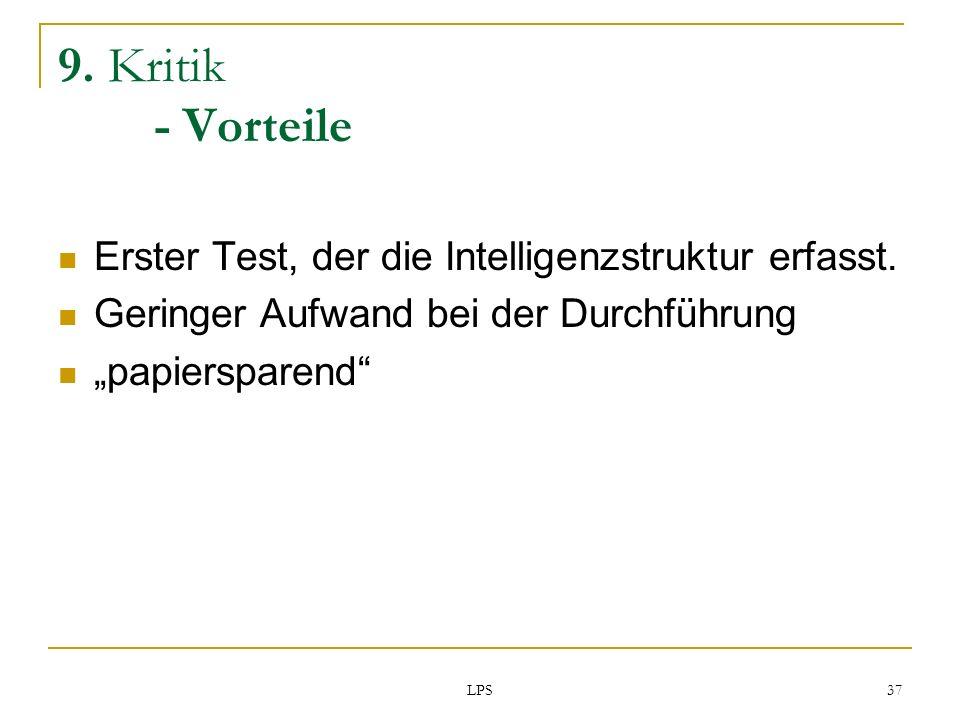 9. Kritik - Vorteile Erster Test, der die Intelligenzstruktur erfasst.