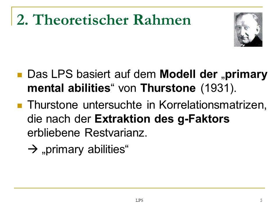 """2. Theoretischer Rahmen Das LPS basiert auf dem Modell der """"primary mental abilities von Thurstone (1931)."""