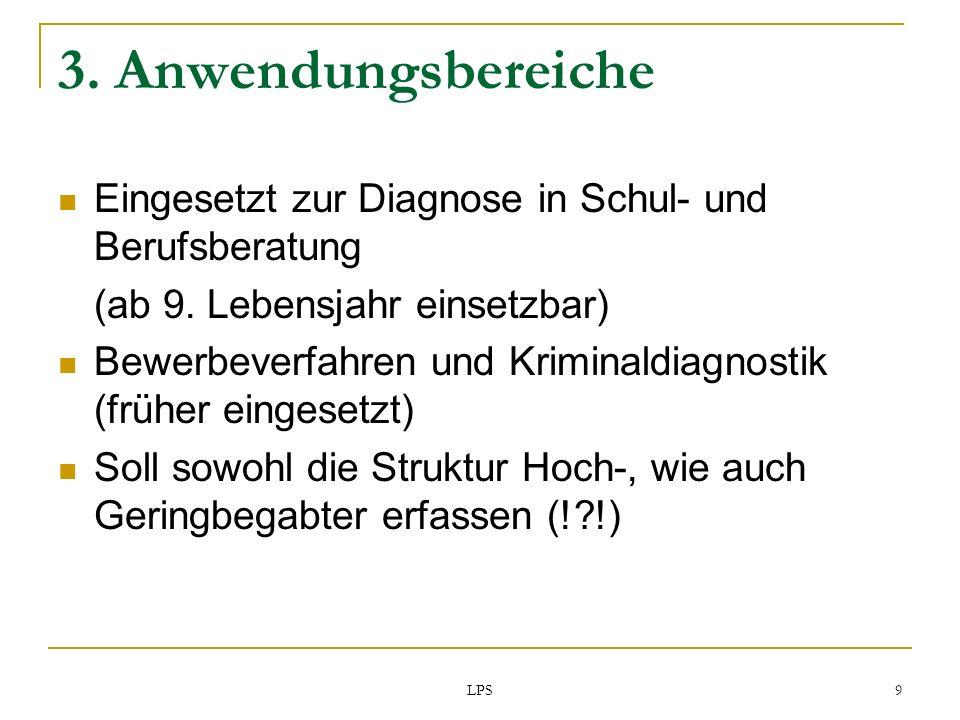 3. Anwendungsbereiche Eingesetzt zur Diagnose in Schul- und Berufsberatung. (ab 9. Lebensjahr einsetzbar)