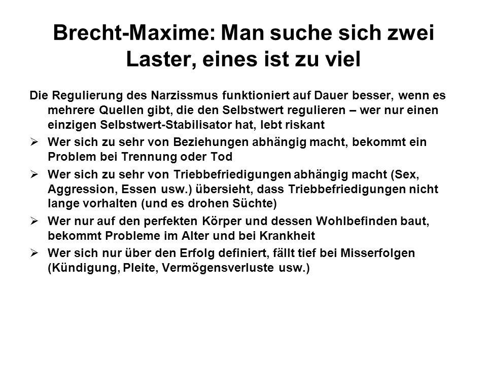 Brecht-Maxime: Man suche sich zwei Laster, eines ist zu viel