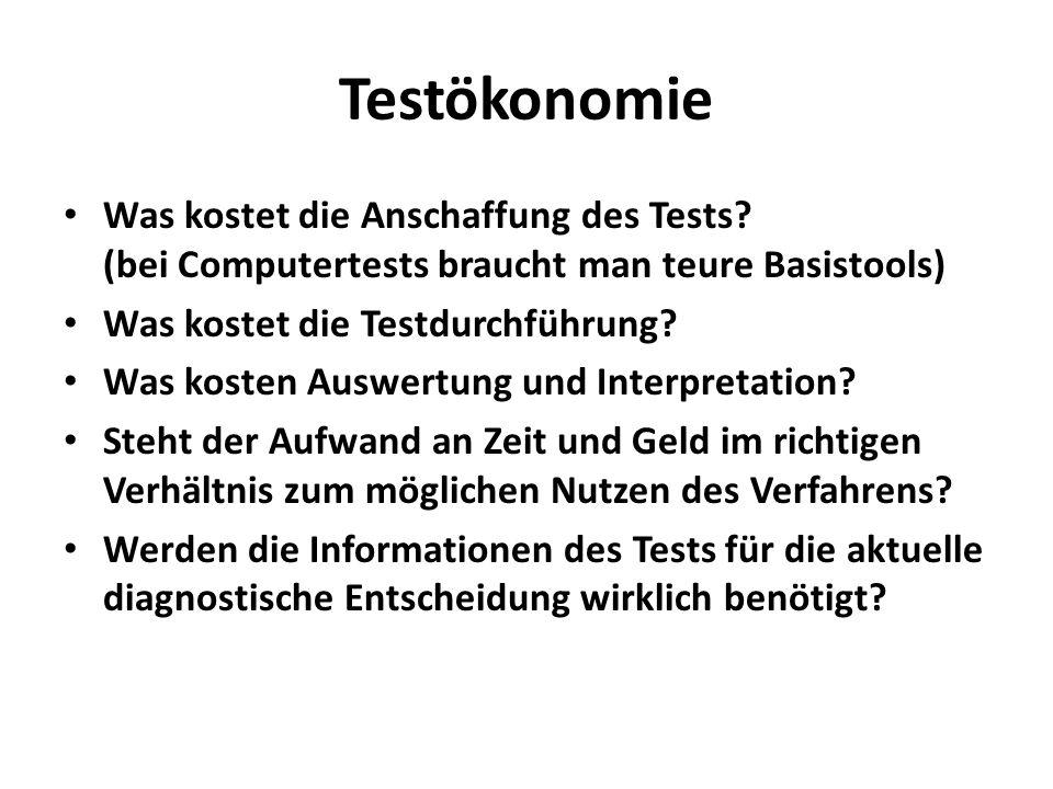 Testökonomie Was kostet die Anschaffung des Tests (bei Computertests braucht man teure Basistools)