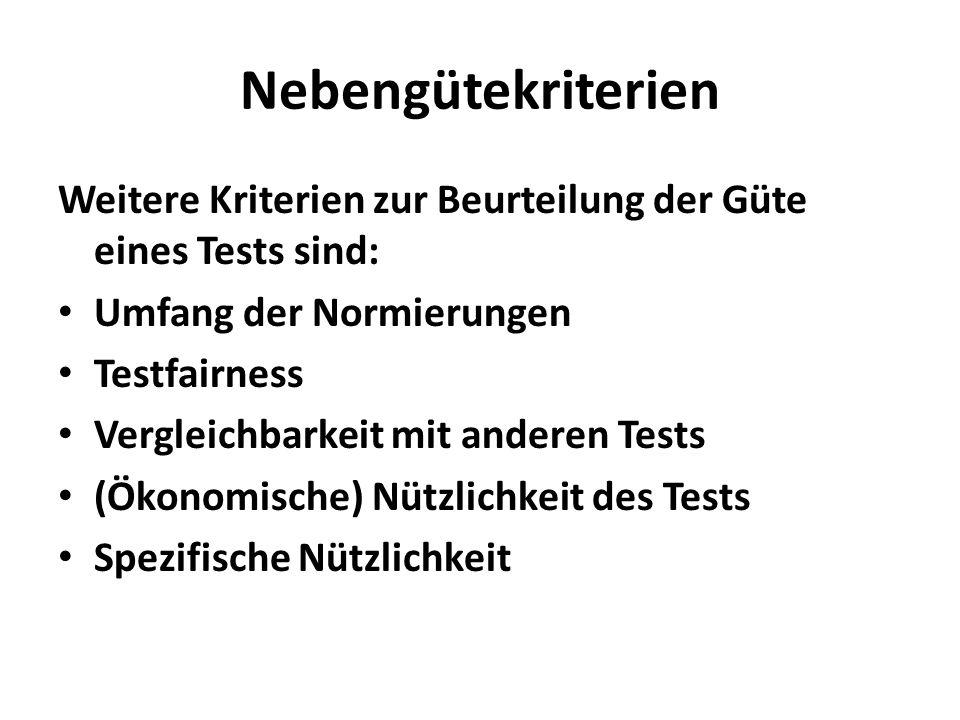 Nebengütekriterien Weitere Kriterien zur Beurteilung der Güte eines Tests sind: Umfang der Normierungen.