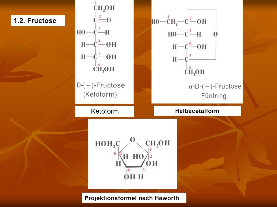 1.2. Fructose Ketoform Halbacetalform Projektionsformel nach Haworth
